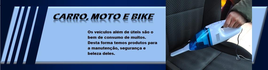 Carro, Moto, Bike