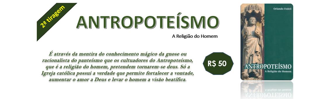 Antropoteísmo a Religião do Homem