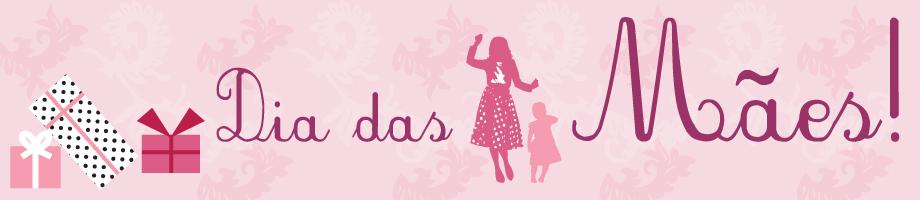Especial Dia das Mães 2