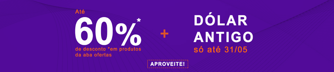 Até 60%OFF + Dólar Antigo