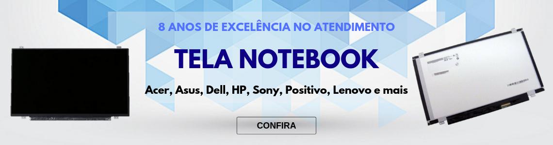 Tela Notebook - Diversos Modelos
