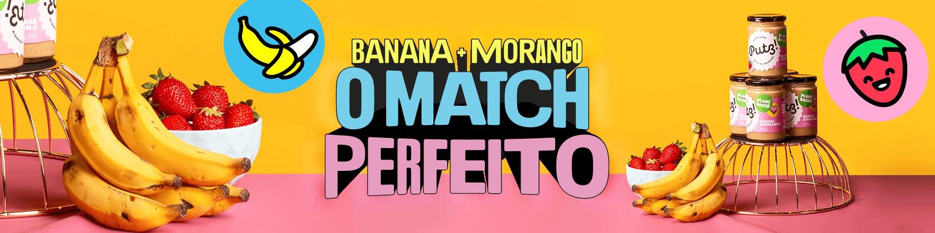 Putz! Morango & Banana