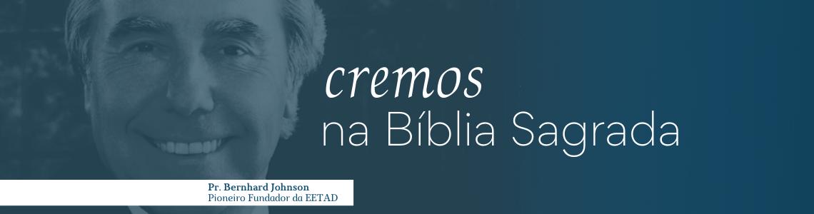 Cremos na Bíblia Sagrada: BJ