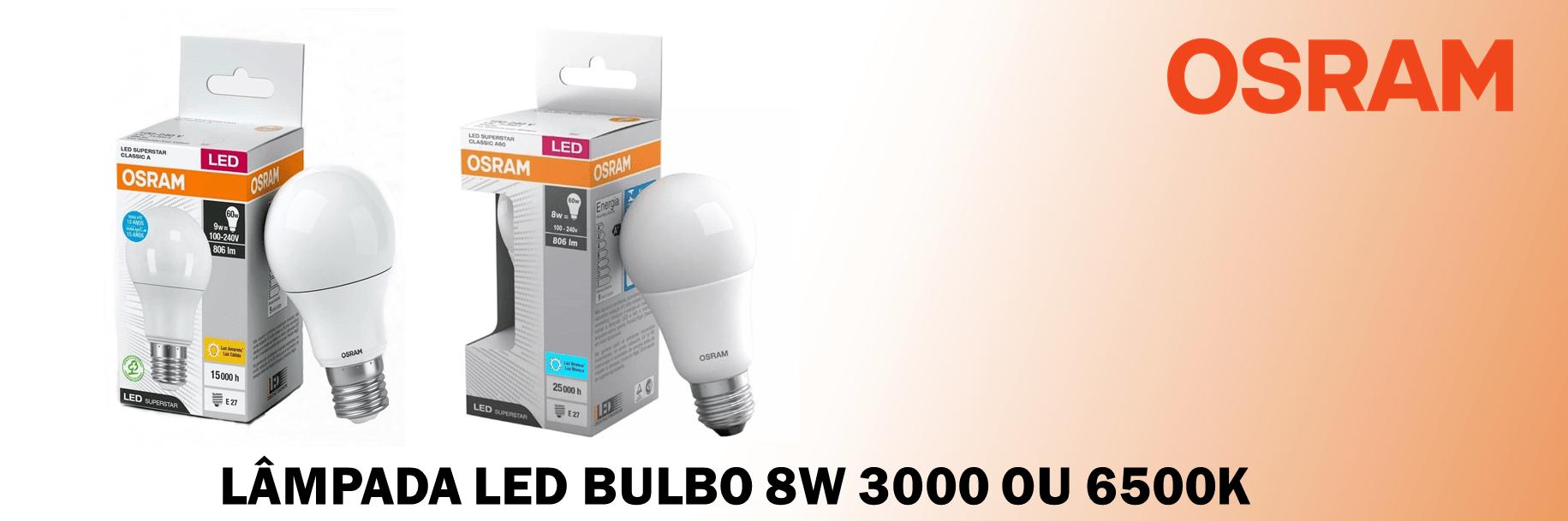 Lâmpada LED Bulbo 3000 ou 6500k OSRAM