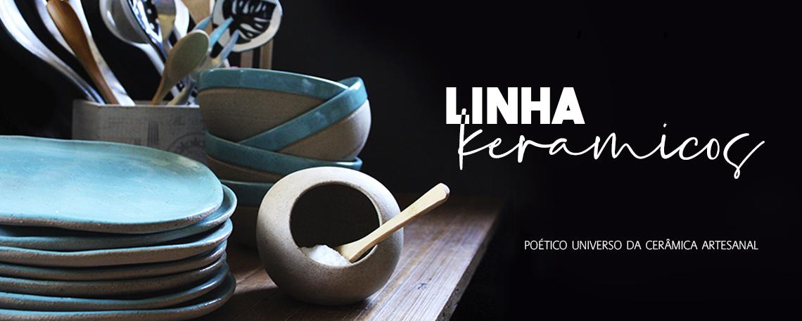 LINHA KERAMICOS