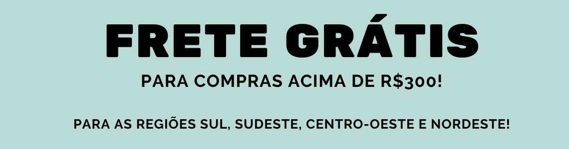 FRETE GRÁTIS 300