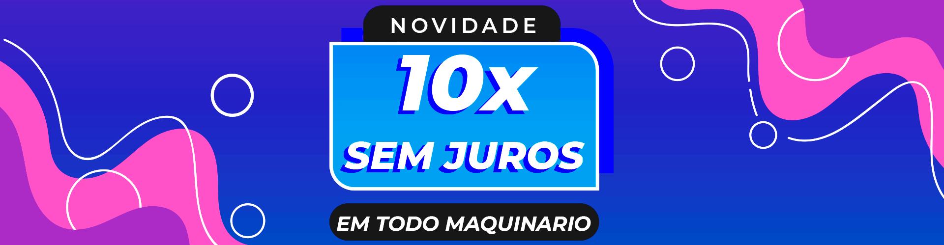 10 VEZES SEM JUROS