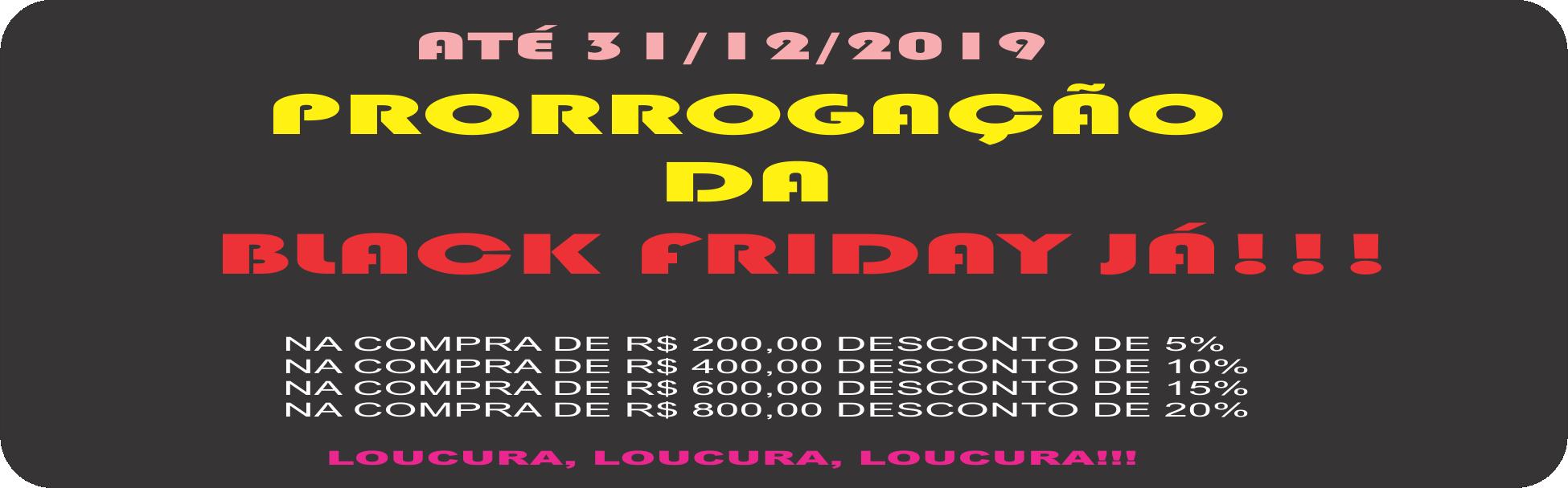 PRORROGAÇÃO BLACK FRIDAY