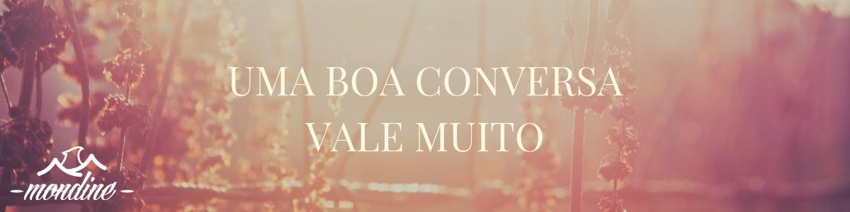 1 BANNER DE UMA BOA CONVERSA, AMOR E FELICIDADE - MONDINE