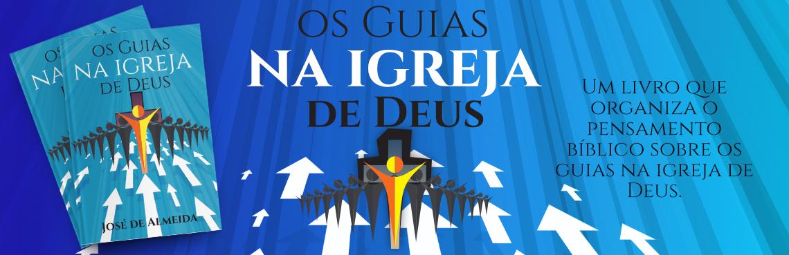 Os Guias na Igreja de Deus