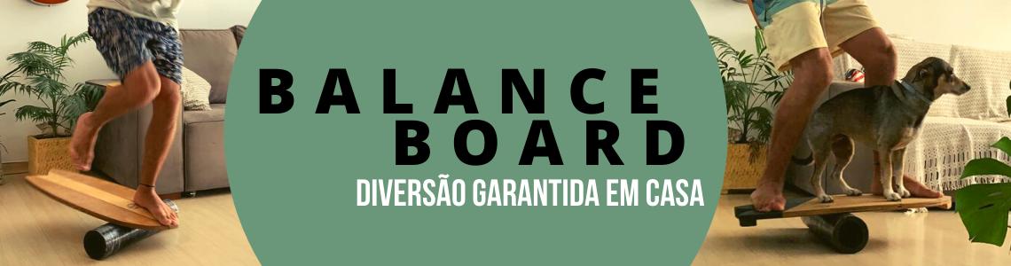 BALANCE BOARD - EM CASA