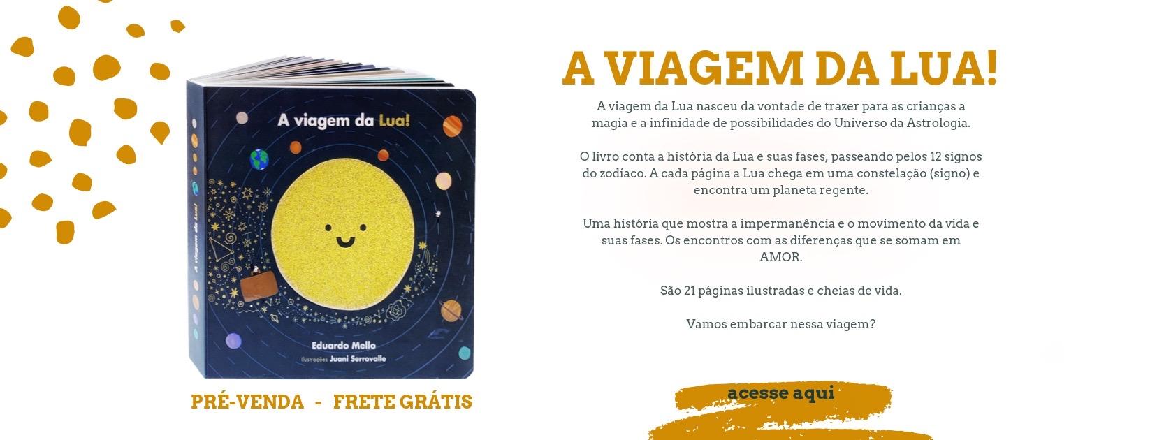 A Viagem da Lua! - PRÉ-VENDA