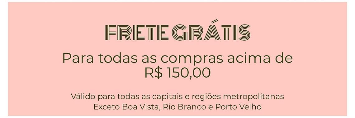 FRETE GRATIS 150