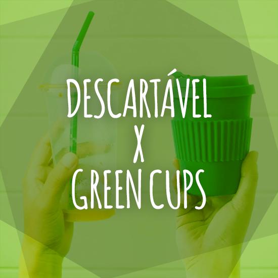 HB - Descartável X Green Cups