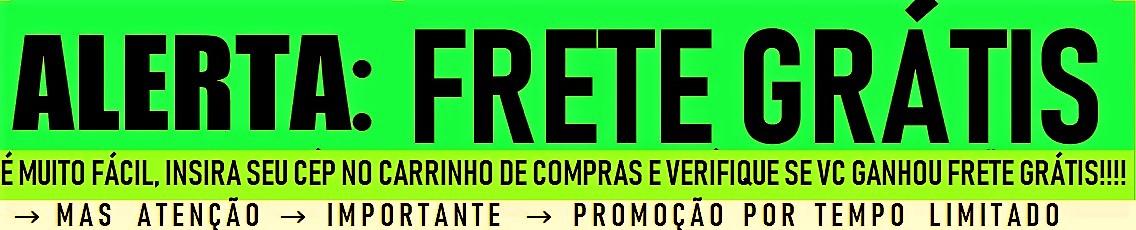 FRETE GRATIS 100 REAIS