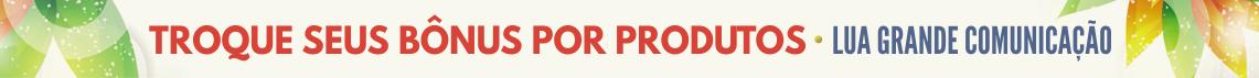 Troque seus bônus por produtos LGC (Tema: Chegada da Primavera I)