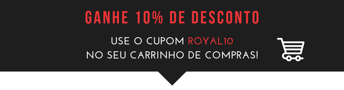 10% OFF CUPOM: ROYAL10