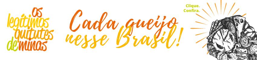 Cada queijo no brasil