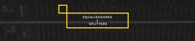 EQs e Splitters