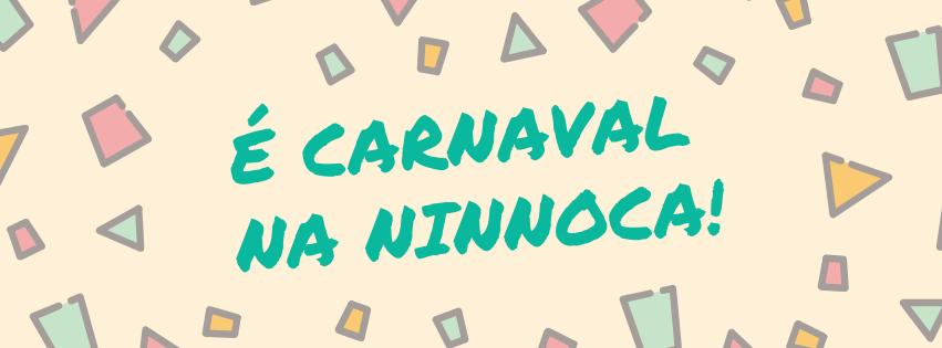 é carnaval na ninnoca