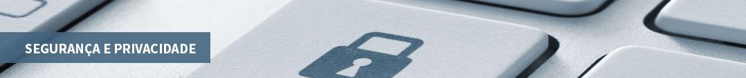 Segurança e privacidade