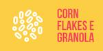 Granola e Corn flakes