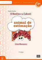 3º ANO - O Menino e a Caboré: Animal de Estimação