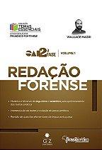 REDAÇÃO FORENSE – OAB 2ª FASE - VOL. I