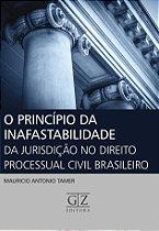 O PRINCÍPIO DA INAFASTABILIDADE DA JURISDIÇÃO NO DIREITO PROCESSUAL CIVIL BRASILEIRO