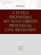 A TUTELA PROVISÓRIA NO NOVO DIREITO PROCESSUAL CIVIL BRASILEIRO