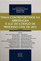 TEMAS CONTROVERTIDOS NA ARBITRAGEM À LUZ DO CÓDIGO DE PROCESSO CIVIL DE 2015