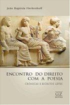 Encontro do Direito com a Poesia - crônicas e escritos leves
