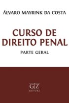 CURSO DE DIREITO PENAL - Parte Geral
