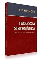 Teologia Sistemática - T.P. Simmons
