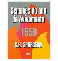 Sermões do Ano de Avivamento 1859 - C.H. Spurgeon