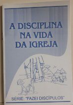 A Disciplina na Vida da Igreja