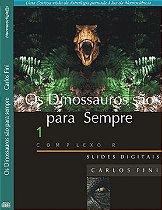 Os Dinossauros são para Sempre - Complexo R