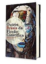 Outros Brasis da Ficção Científica - Davenir Viganon (Org.)