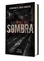 A Forma da Sombra - Fernando de Abreu Barreto - Livro Físico