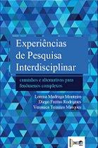 Experiências de pesquisa Interdisciplinar: Caminhos e alternativas para Fenômenos Complexos