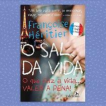 O Sal da Vida - O que faz a vida... Valer a pena! | Françoise Héritier