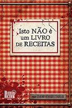 Isto não é um livro de receitas - Leandro Henrique Cerquiari