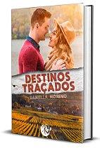 Destinos Traçados - Daniella Moreno