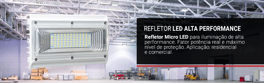 Refletores LED Alta Performance