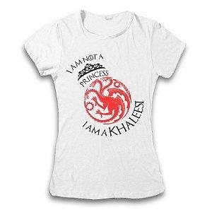 Camiseta Guerra dos Tronos - Targaryen - I Am Not a Princess I Am a Khaleesi