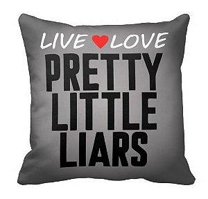 Almofada Pretty Little Liars - Live & Love