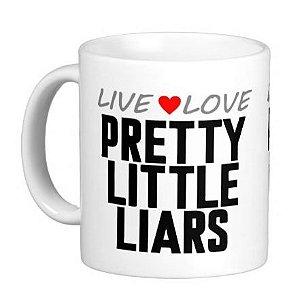 Caneca Pretty Little Liars - Live & Love