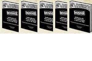 5 exemplares do Dossiê + frete pago + dedicatórias exclusivas por apenas 95 reais