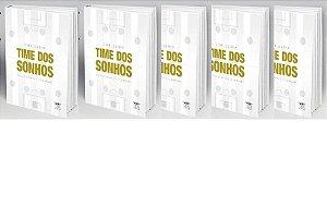5 exemplares de Time dos Sonhos + frete grátis + dedicatórias exclusivas por apenas 95 reais