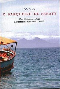 O barqueiro de Paraty - Uma história de virtude e amizade que pode simplificar e mudar a sua vida. PDF por apenas 5 reais.